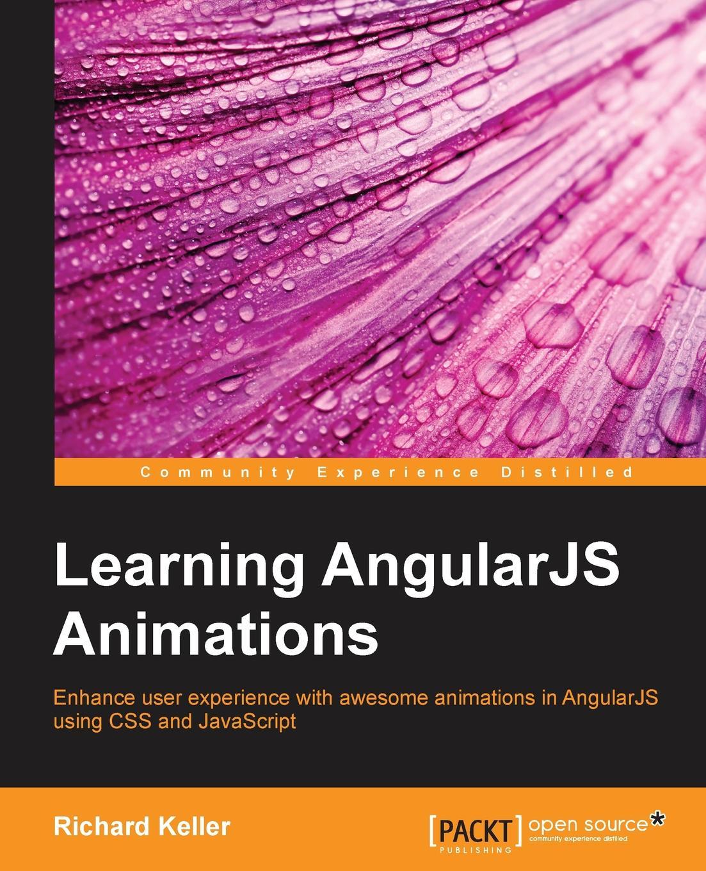 Richard Keller Learning AngularJS Animations