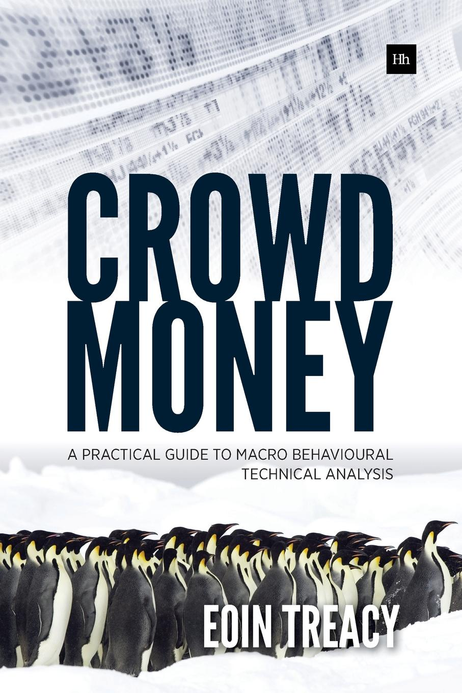 Eoin Treacy Crowd Money. A Practical Guide to Macro Behavioural Technical Analysis michael archer d the forex chartist companion a visual approach to technical analysis