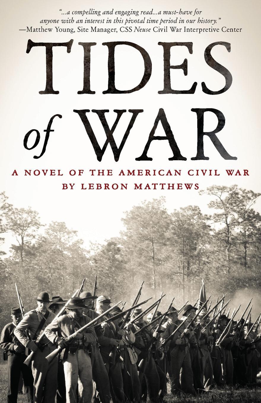 где купить Lebron Matthews Tides of War. A Novel of the American Civil War по лучшей цене