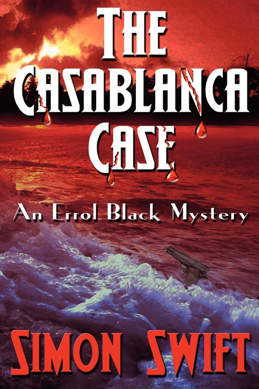 Simon Swift The Casablanca Case цены онлайн