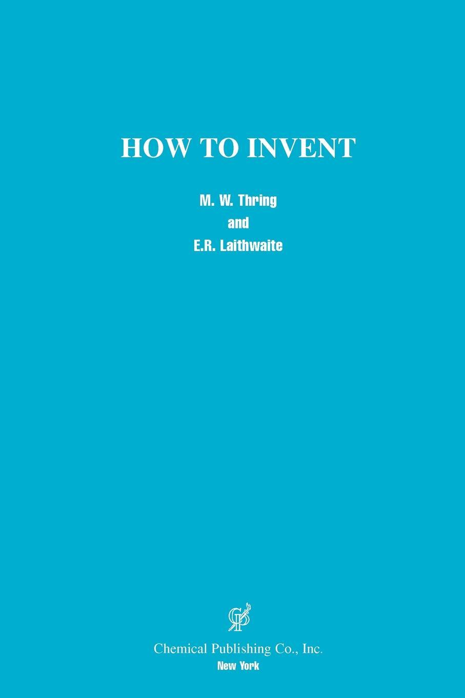 лучшая цена M. W. Thring, E. R. Laithwaite How to Invent