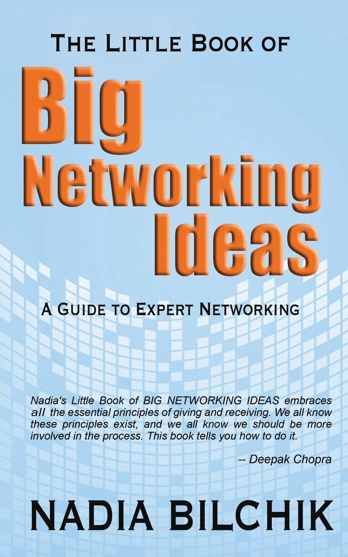 Nadia Bilchik The Little Book of Big Networking Ideas