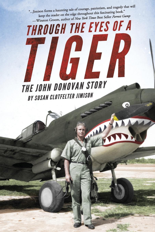 Susan Clotfelter Jimison Through the Eyes of a Tiger. The John Donovan Story