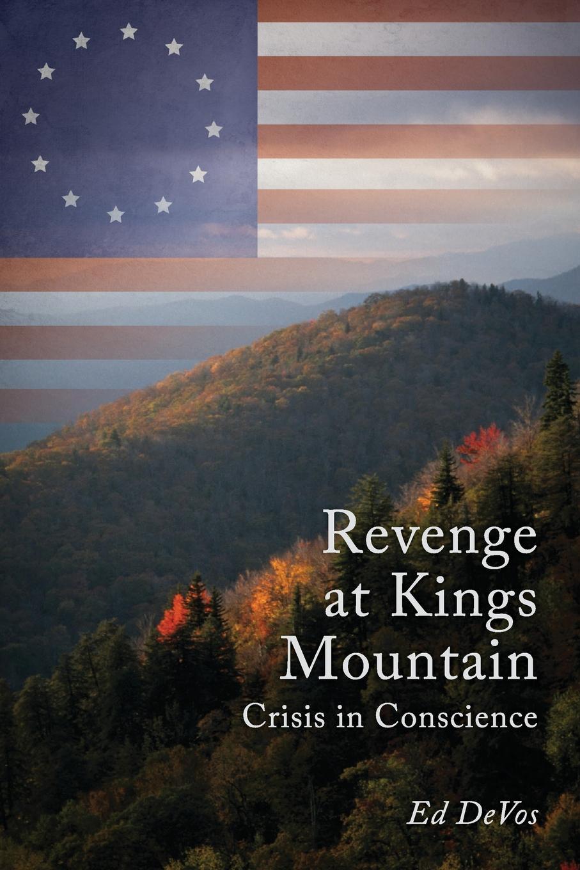 Ed DeVos Revenge at Kings Mountain. Crisis in Conscience cindi myers rocky mountain revenge