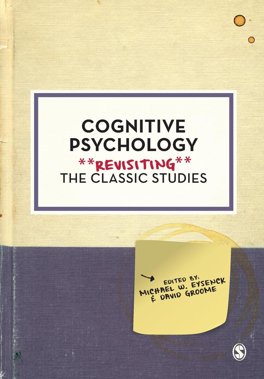 Michael W. Eysenck, David Groome Cognitive Psychology