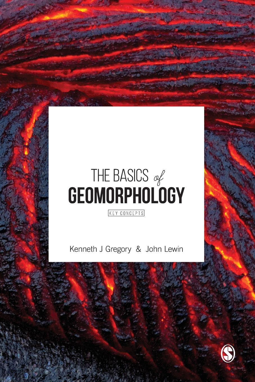 Kenneth J. Gregory, John Lewin The Basics of Geomorphology недорого