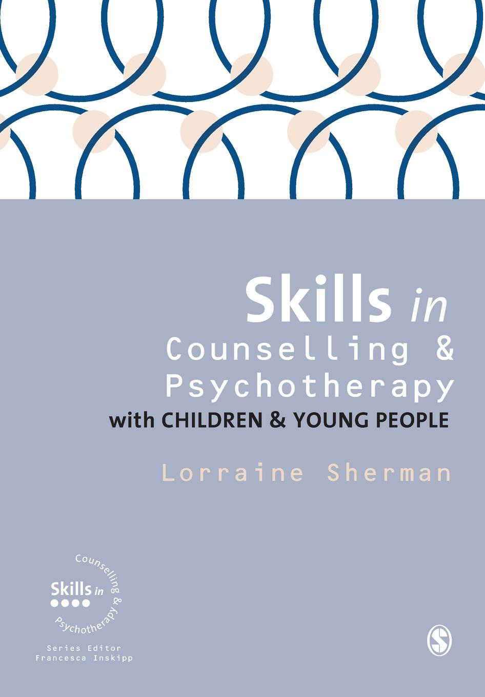 Lorraine Sherman Skills in Counselling and Psychotherapy with Children and Young People tak ming yu differences in attitudes between younger and older people toward old age implications for counselling