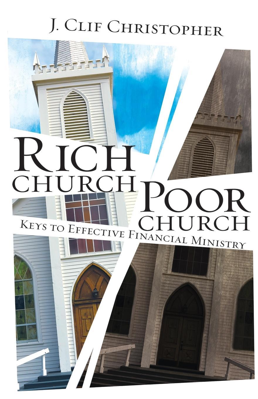J. Clif Christopher Rich Church, Poor Church. Keys to Effective Financial Ministry r j richards living rich