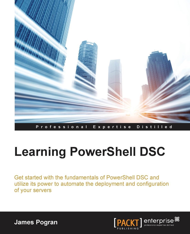 James Pogran Learning PowerShell DSC