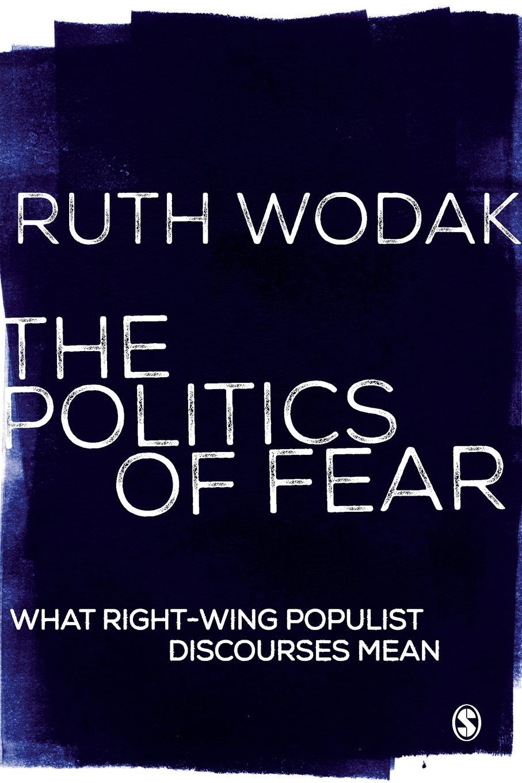 Ruth Wodak The Politics of Fear layers of fear картина