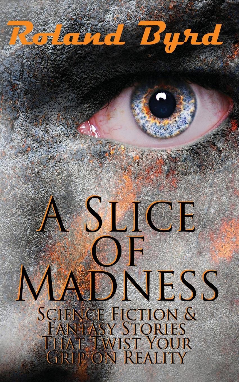 цена на Roland Byrd A Slice of Madness