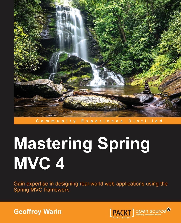 Geoffroy Warin Mastering Spring MVC 4