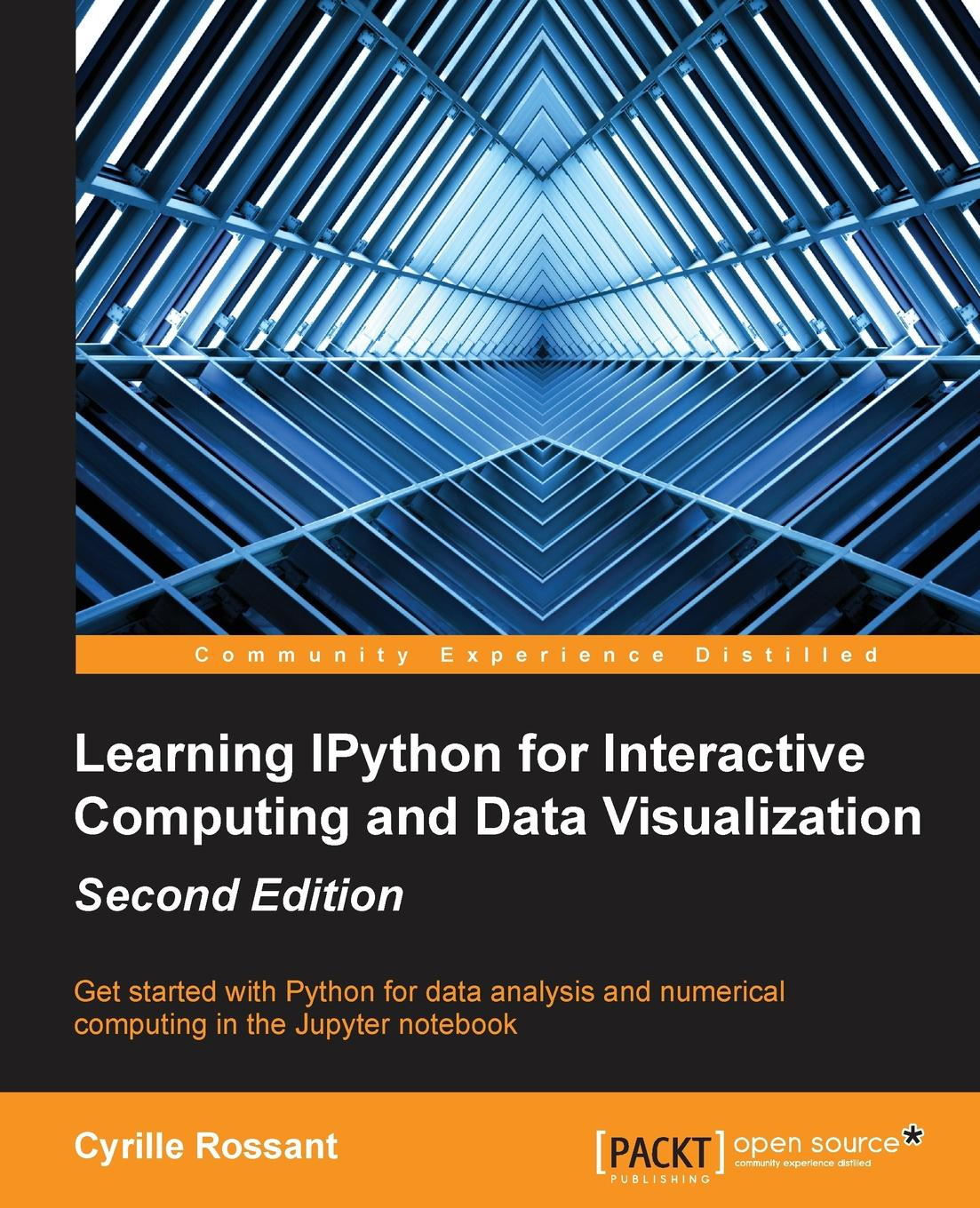 Cyrille Rossant Learning IPython for Interactive Computing and Data Visualization - Second Edition