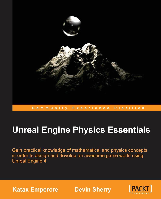 Devin Sherry, Katax Emperor Unreal Engine Physics Essentials