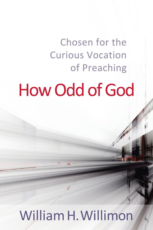 William H Willimon How Odd of God