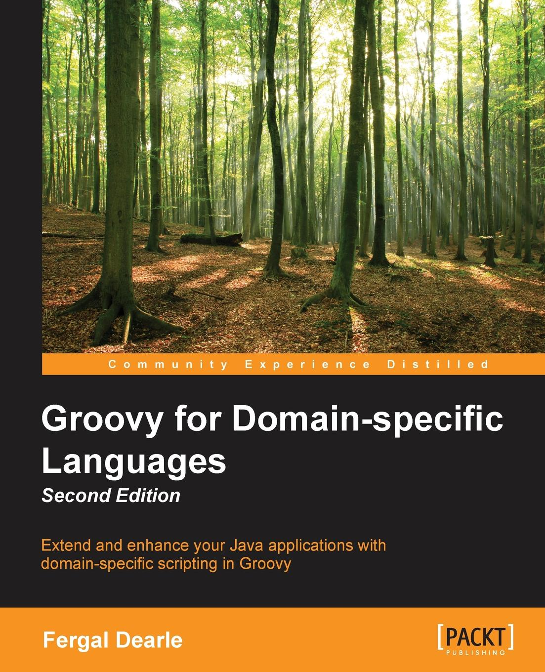 Fergal Dearle Groovy for Domain-Specific Languages - Second Edition