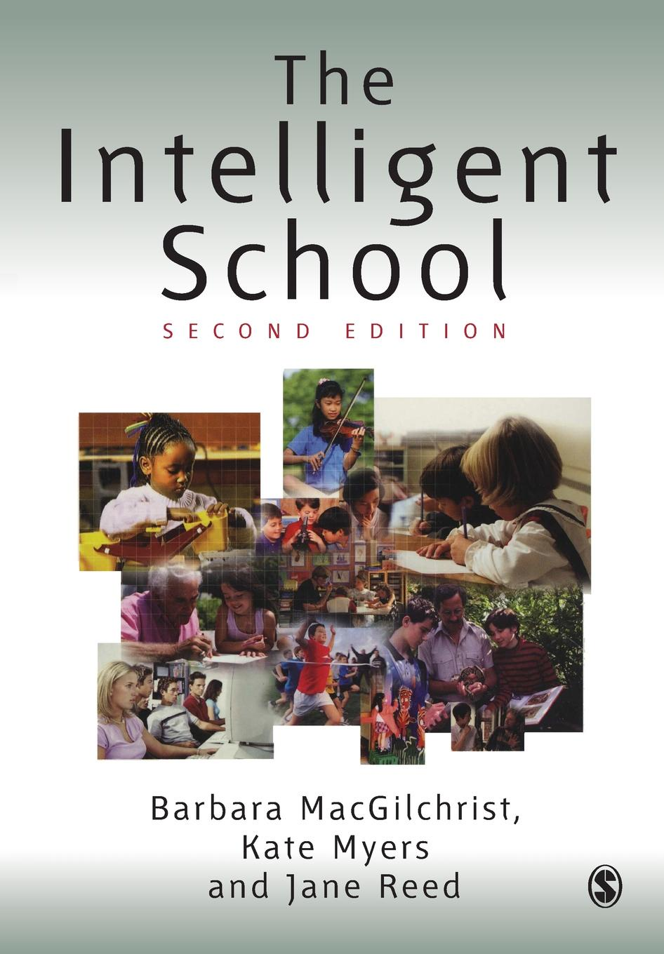 Barbara MacGilchrist, Jane Reed, Kate Myers The Intelligent School the intelligent woman
