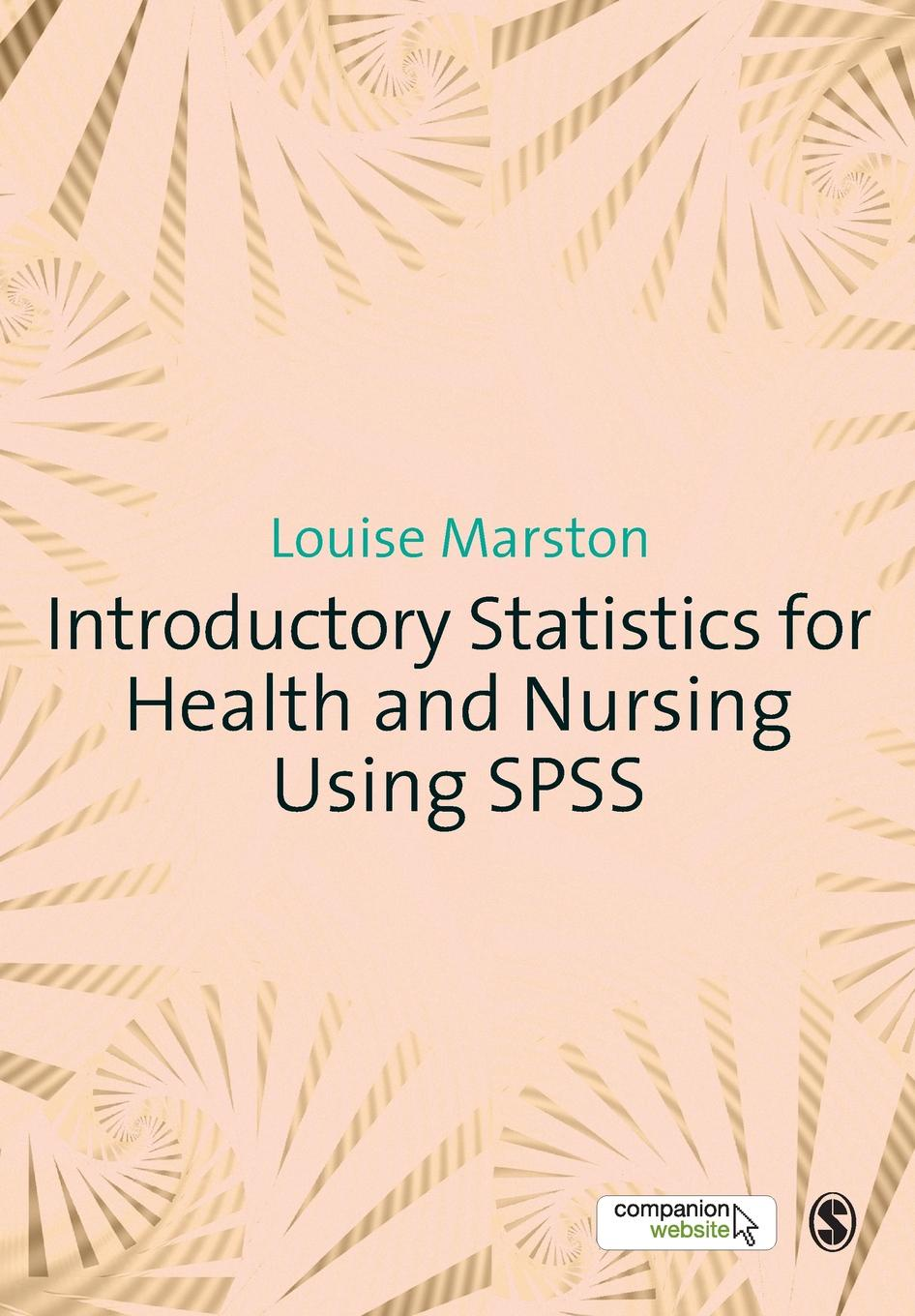 Louise Marston Introductory Statistics for Health and Nursing Using SPSS martin abbott lee understanding educational statistics using microsoft excel and spss