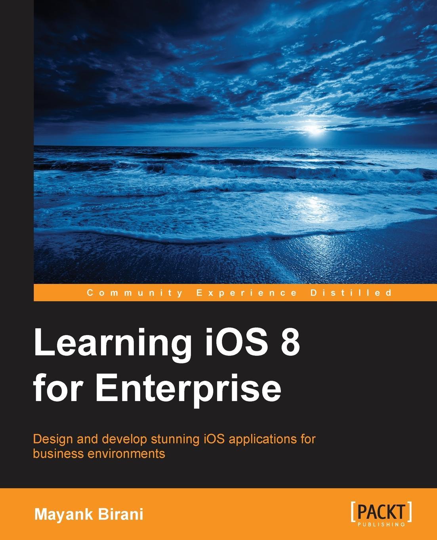 Mayank Birani Learning iOS 8 for Enterprise