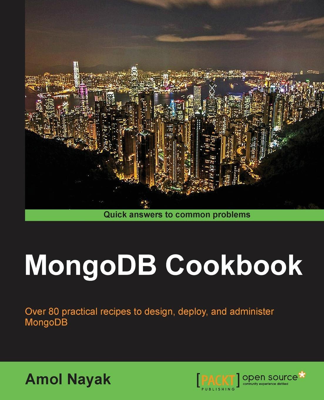 Amol Nayak MongoDB Cookbook кайл бэнкер mongodb в действии