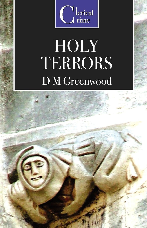 D. M. Greenwood Holy Terrors цены