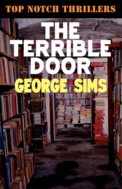 George Sims The Terrible Door