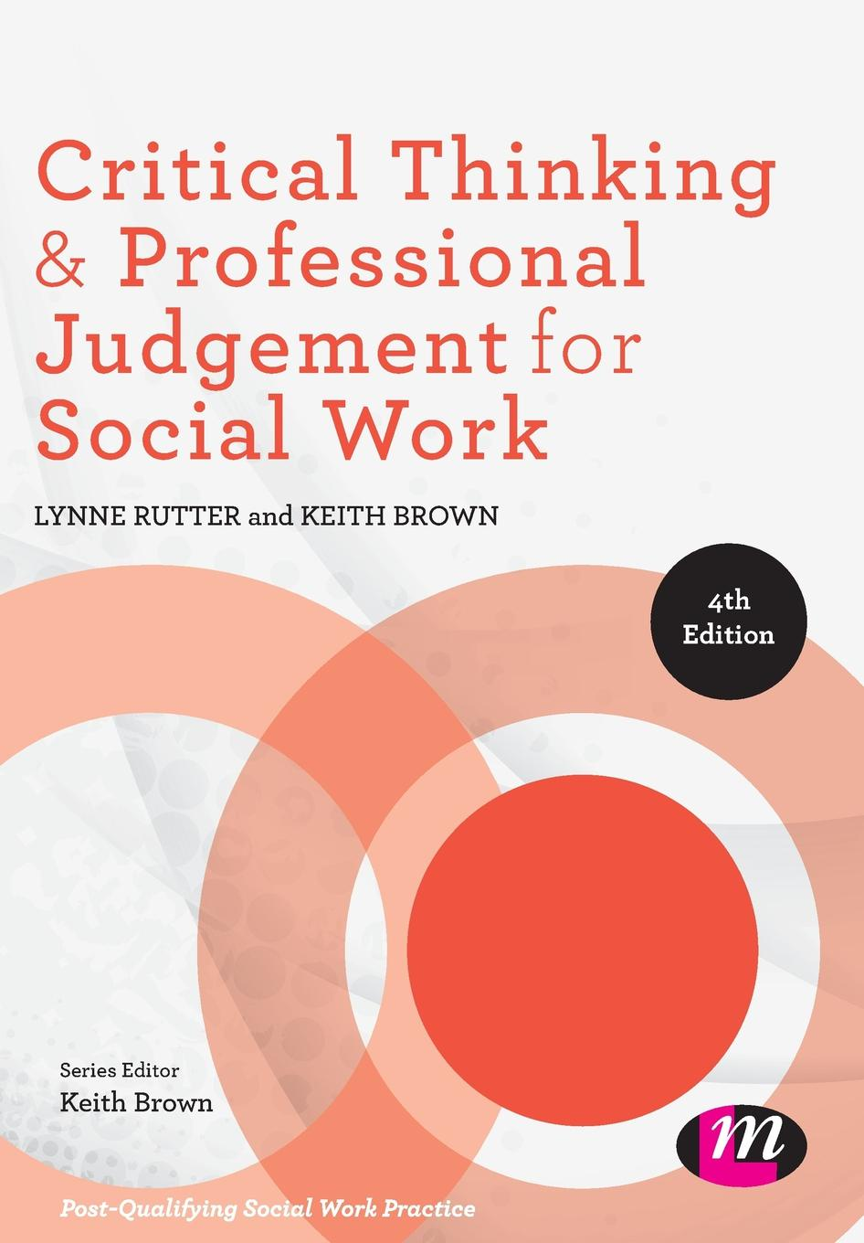 Lynne Rutter, Keith Brown Critical Thinking and Professional Judgement for Social Work j keith brown towardations