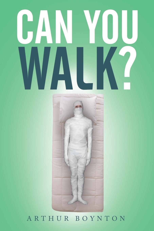 купить Arthur Boynton Can You Walk? по цене 1989 рублей