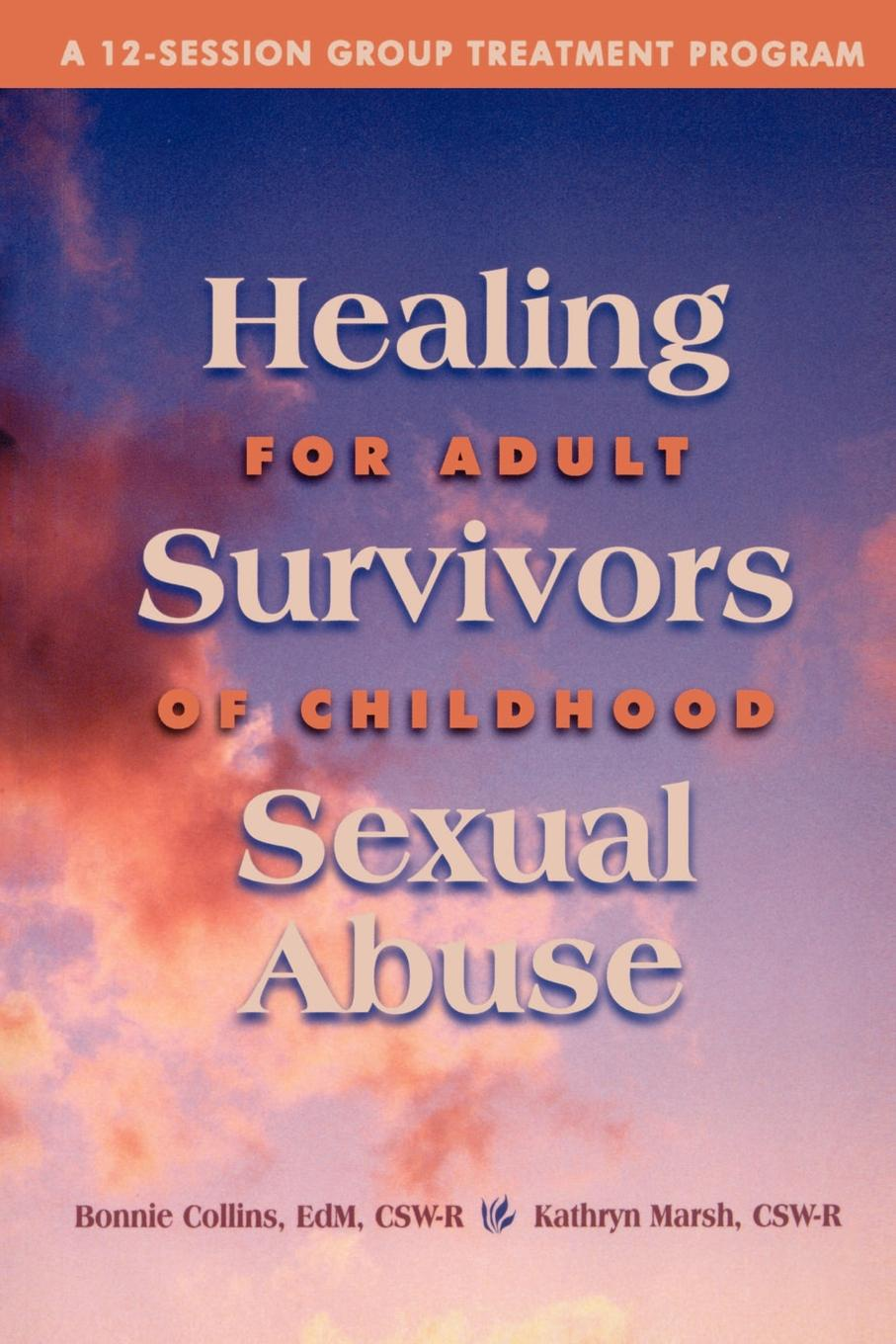 цены Bonnie J. Collins, Kathryn Marsh Healing for Adult Survivors of Childhood Sexual Abuse
