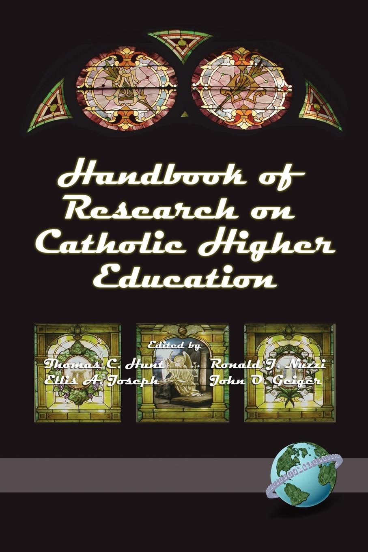 Handbook of Research on Catholic Higher Education (PB) farrell kerry blackwell handbook of education