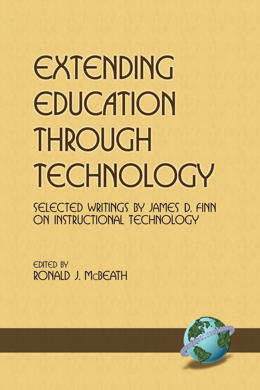 James D. Finn Extending Education Through Technology. Selected Writings by James D. Finn on Instructional Technology (PB)