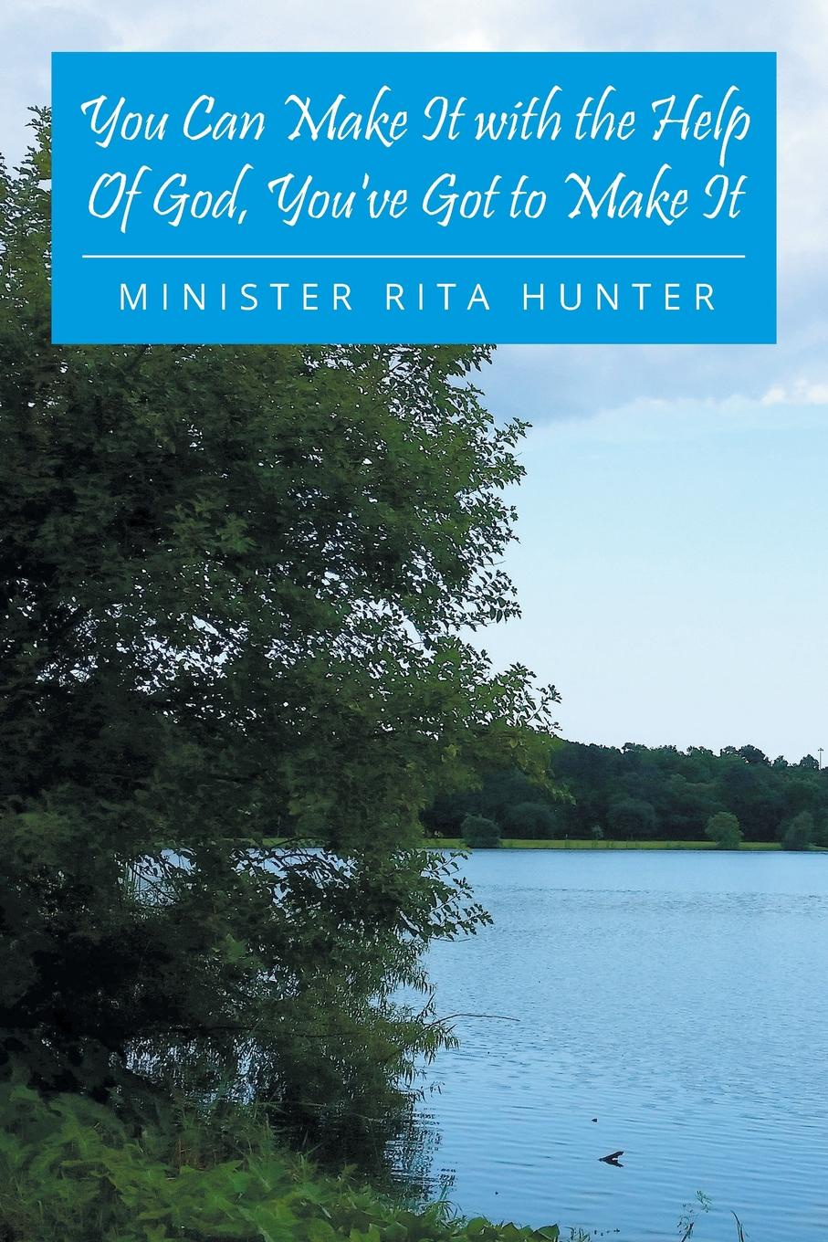 Minister Rita Hunter You Can Make It with the Help Of God, You've Got to Make It все цены
