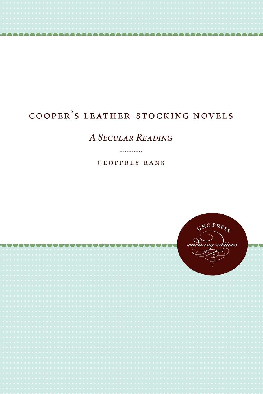 Geoffrey Rans Cooper's Leather-Stocking Novels. A Secular Reading leather s takedown