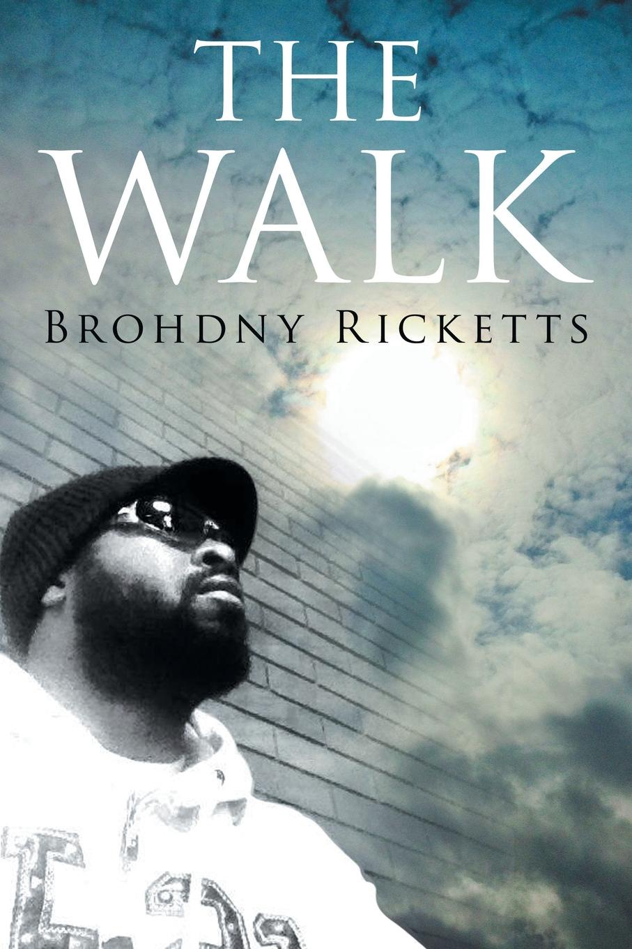 Brohdny Ricketts The Walk. My Walk