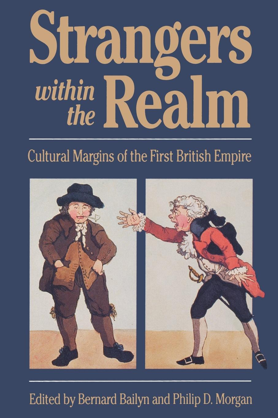 Strangers Within the Realm. Cultural Margins of the First British Empire for the love of strangers