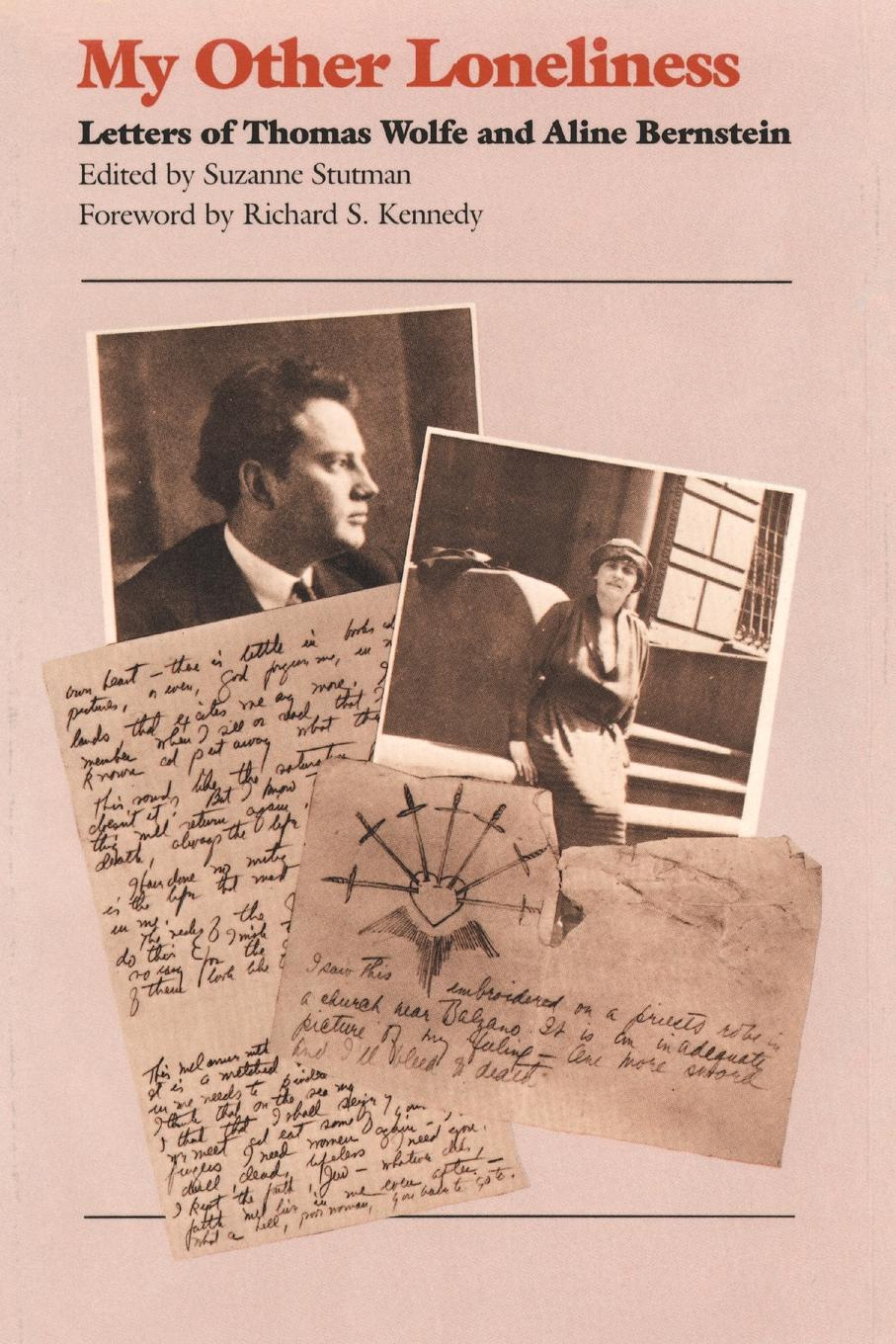 Thomas Wolfe My Other Loneliness. Letters of Thomas Wolfe and Aline Bernstein printio loneliness