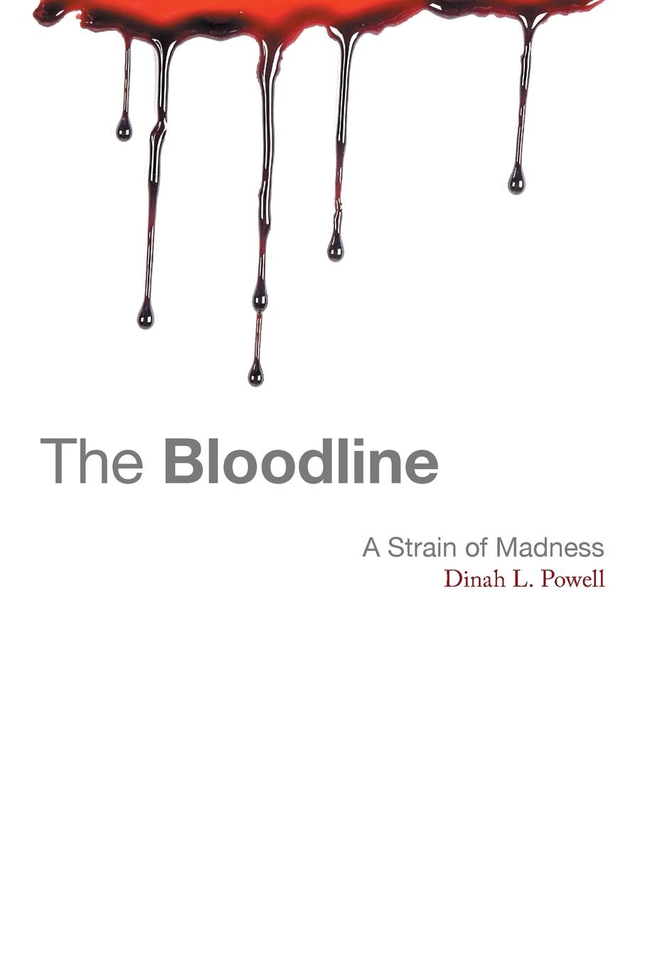 Dinah L. Powell The Bloodline. A Strain of Madness