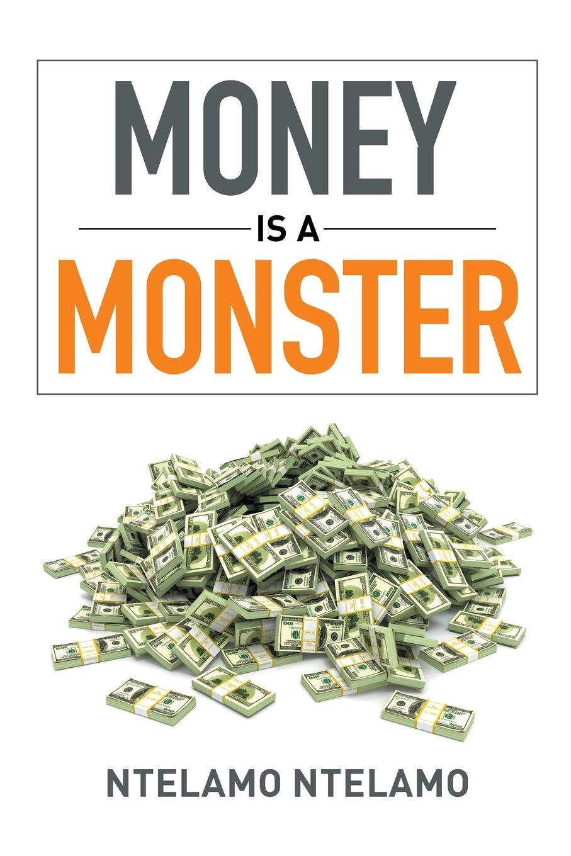 Ntelamo Ntelamo Money Is a Monster a monster calls