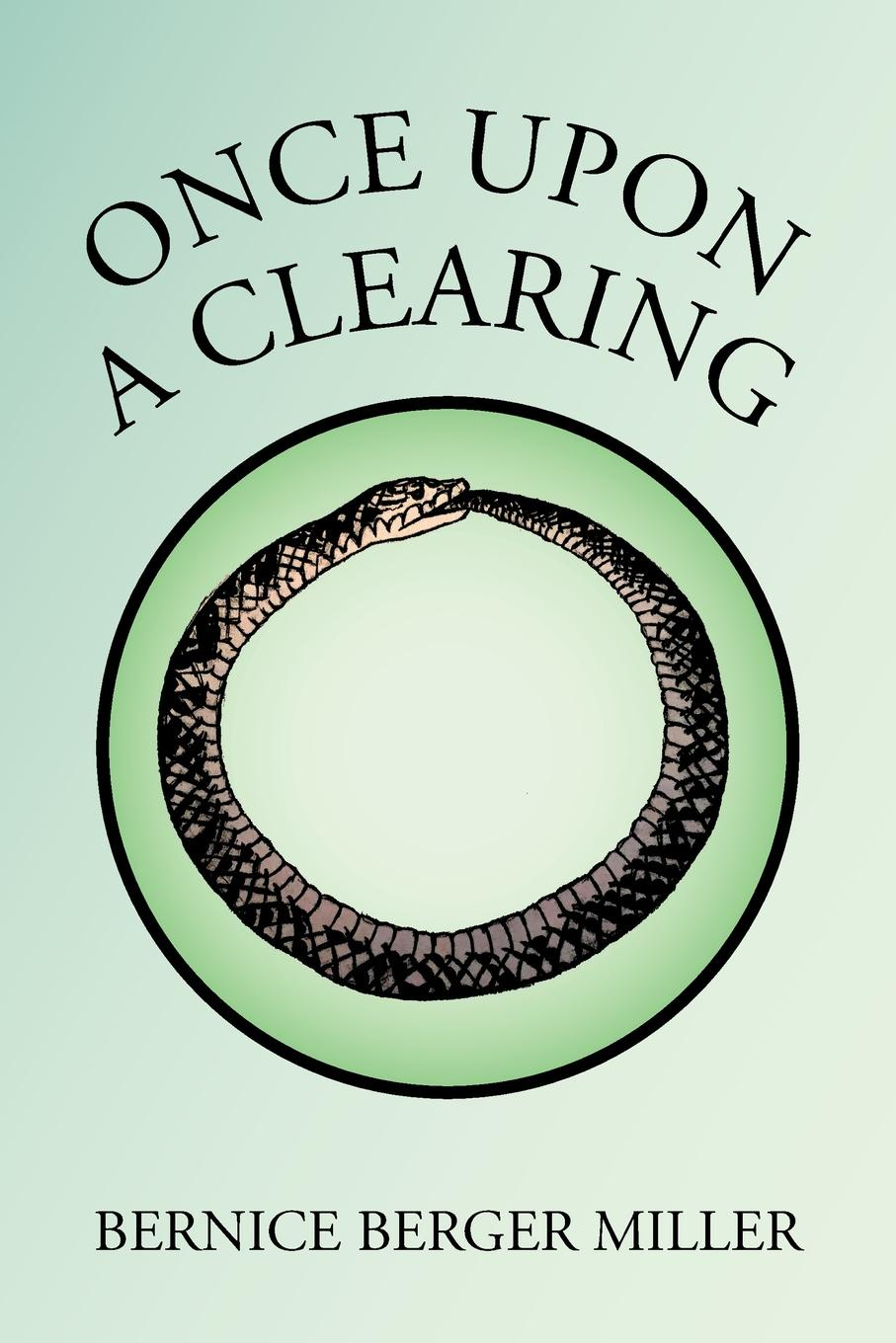 BERNICE BERGER MILLER ONCE UPON A CLEARING jane brox clearing land