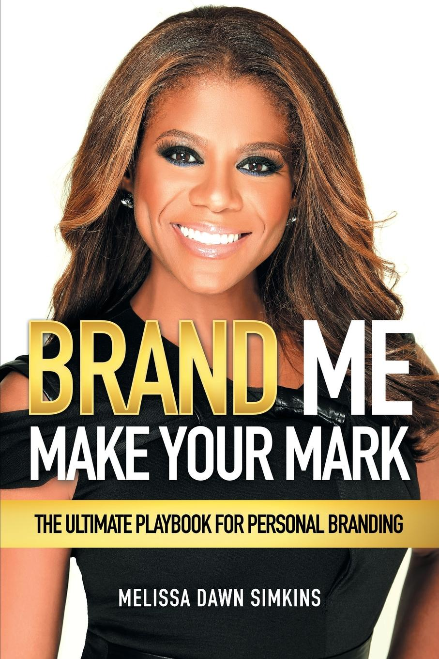лучшая цена Melissa Dawn Simkins Brand Me. Make Your Mark