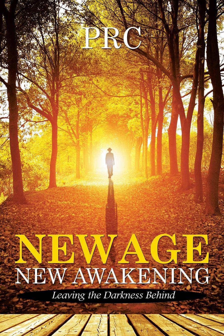 PRC New Age Awakening. Leaving the Darkness Behind
