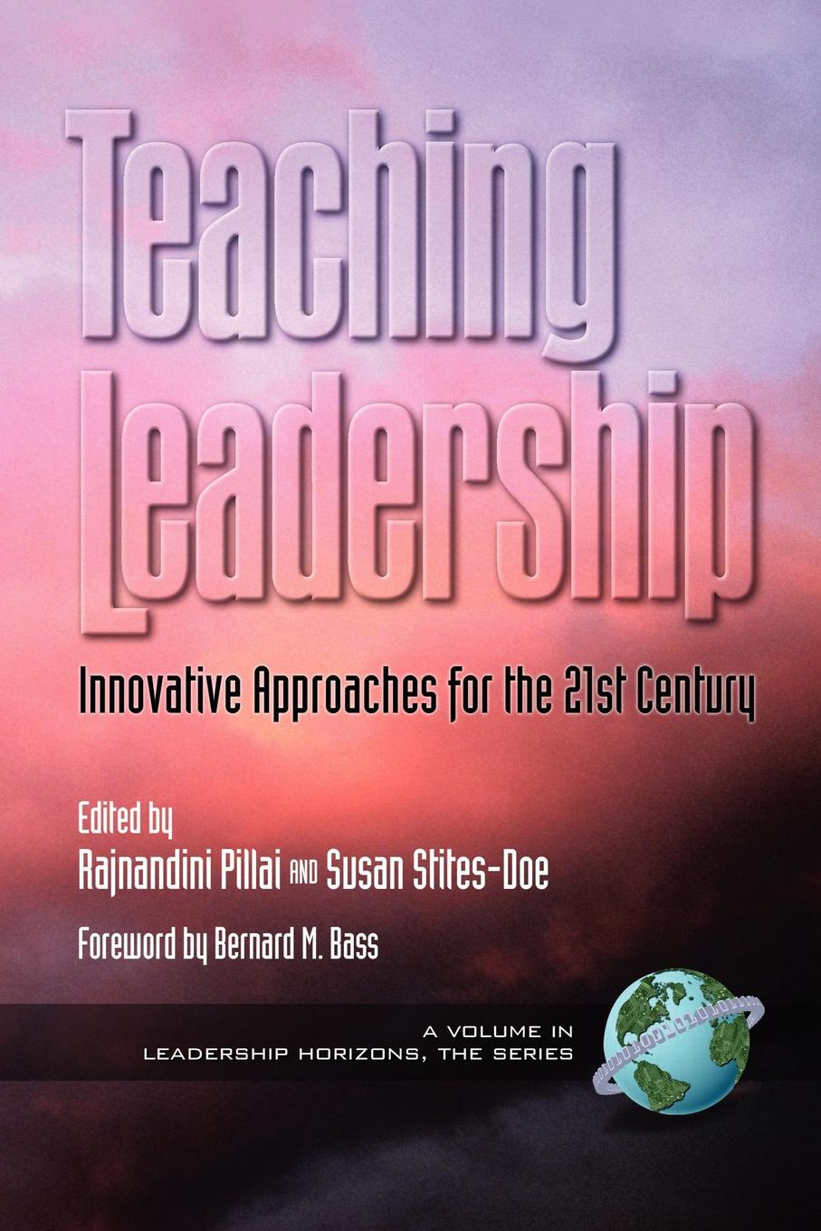 Teaching Leadership. Innovative Approaches for the 21st Century (PB)