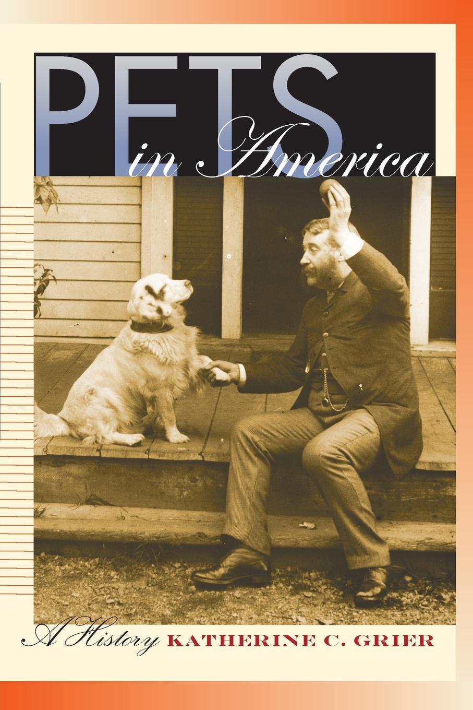 Katherine C. Grier Pets in America