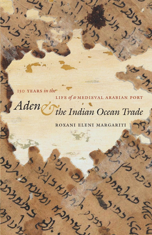 Roxani Eleni Margariti Aden and the Indian Ocean Trade livanios eleni der froschkoenig
