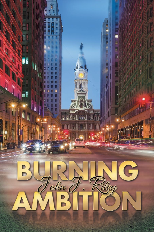 John J. Riley Burning Ambition цена и фото