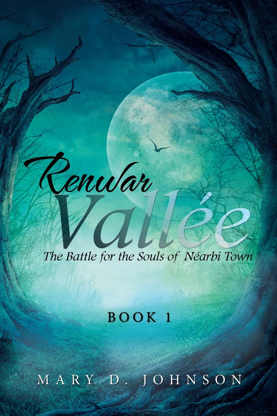 Mary D. Johnson Renwar Vallee. The Battle for the Souls of Nearbi Town john o cosgrave the academy for souls
