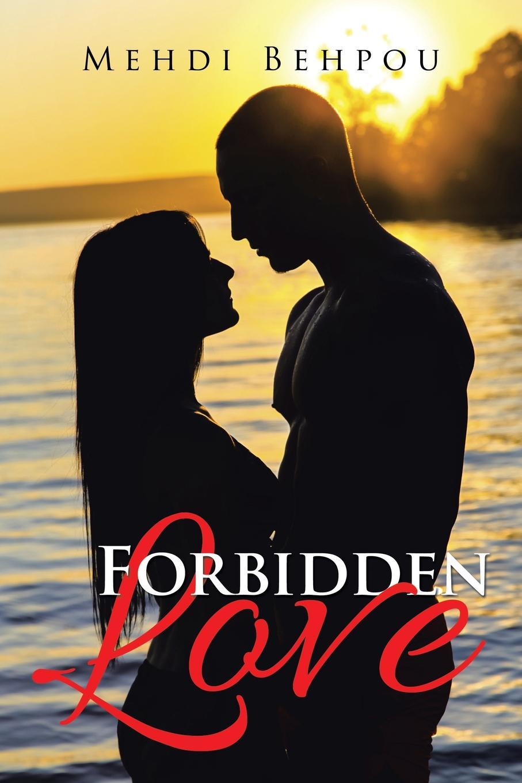 лучшая цена Mehdi Behpou Forbidden Love