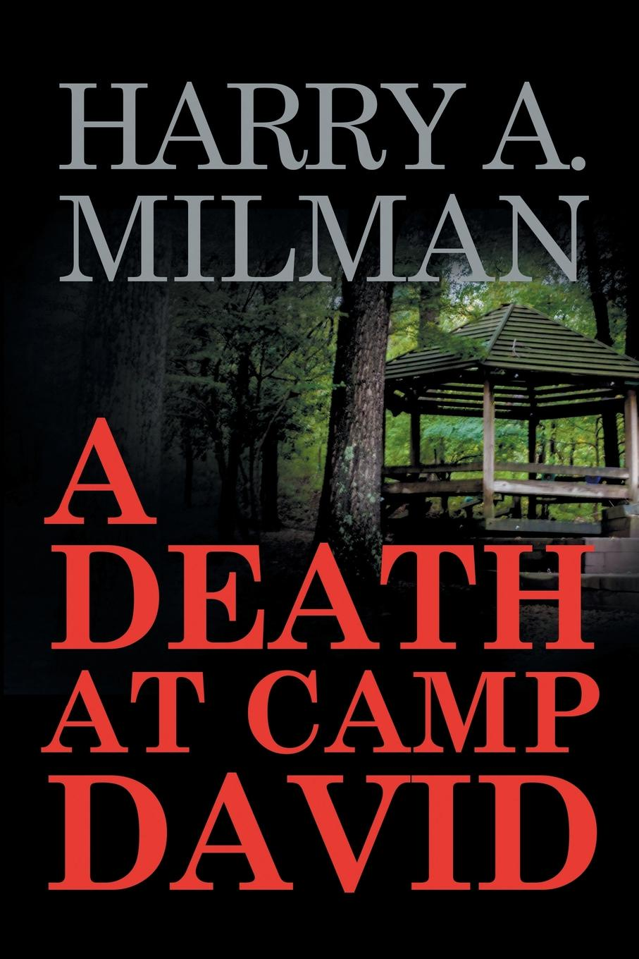 Harry A. Milman A Death at Camp David