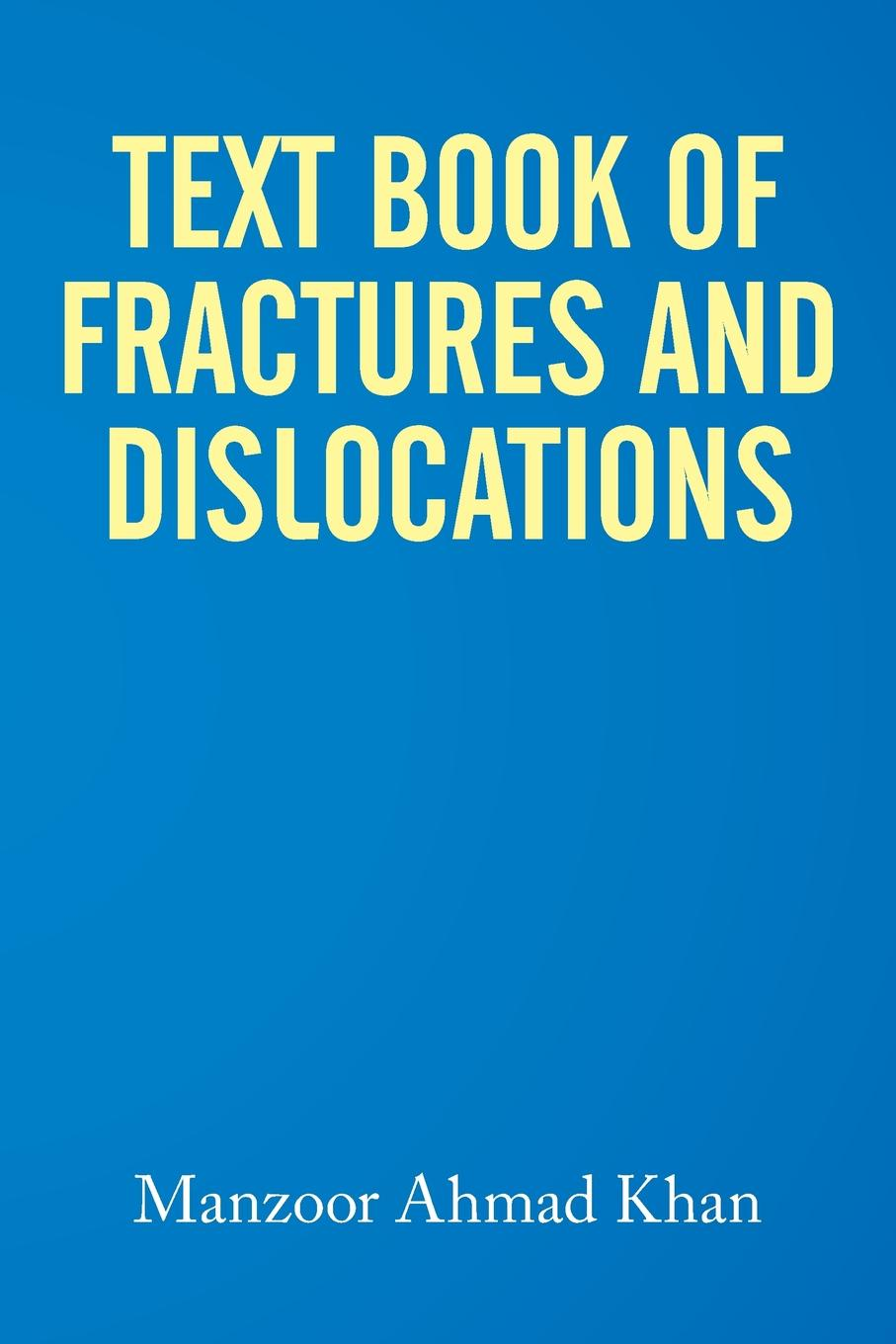 Manzoor Ahmad Khan Textbook of Fractures and Dislocations epidemiology of lower limb fractures and ambulatory rehabilitation