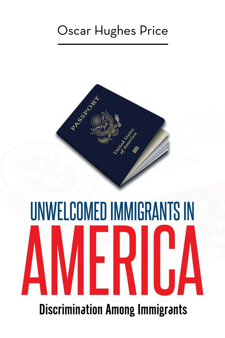 Oscar Hughes Price Unwelcomed Immigrants in America. Discrimination Among Immigrants studies on price discrimination in imperfectlycompetitive markets